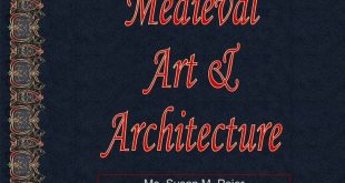Medieval Art and Architecture - examines paintings, romanesque and gothic archit...
